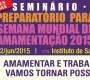 'SEMINÁRIO PREPARATÓRIO PARA A SMAM 2015'
