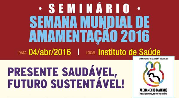 Participe do seminário: SEMANA MUNDIAL DE AMAMENTAÇÃO 2016