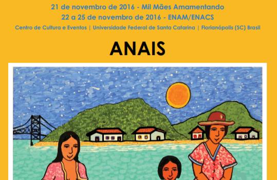 """ANAIS DO XIV ENAM e IV ENACS: """"Amamentação e Alimentação Complementar Saudável: Sustentabilidade do Século XXI"""" – 2016"""