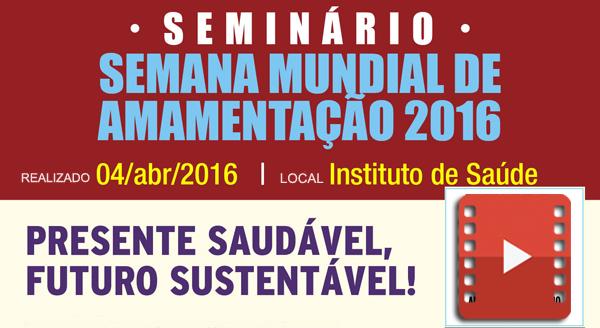 VÍDEO 'SEMINÁRIO PREPARATÓRIO DA SMAM 2016'
