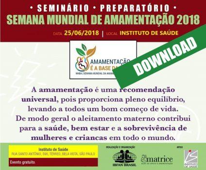 DOWNLOAD: SEMINÁRIO PREPARATÓRIO SEMANA MUNDIAL DA AMAMENTAÇÃO 2018
