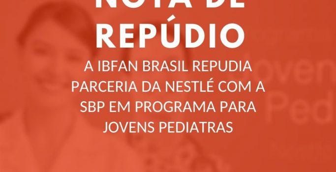 NOTA DE REPÚDIO:  A IBFAN BRASIL REPUDIA PARCERIA DA NESTLÉ COM A SBP EM PROGRAMA PARA JOVENS PEDIATRAS